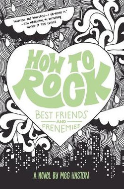 How to Rock Best Friends and Frenemies