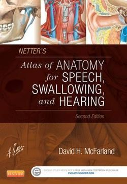 Netter's Atlas of Anatomy for Speech Swallowing Hearing 2e