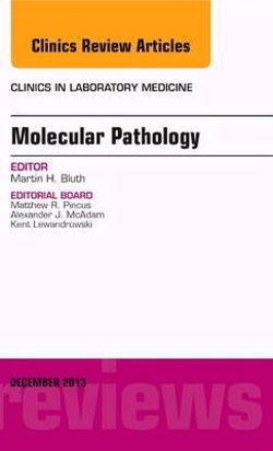 Molecular Pathology, an Issue of Clinics in Laboratory Medicine