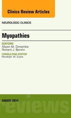 Myopathies, An Issue of Neurologic Clinics