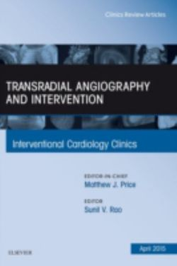 Transradial Angiography and Intervention, An Issue of Interventional Cardiology Clinics: Volume 4-2