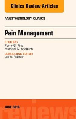 Pain Management, an Issue of Anesthesiology Clinics