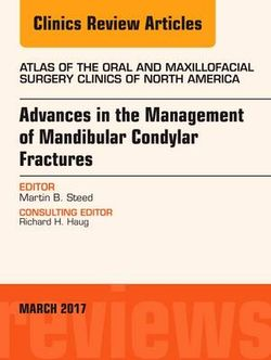 Advances in the Management of Mandibular Condylar Fractures, an Issue of Atlas of the Oral and Maxillofacial Surgery Clinics