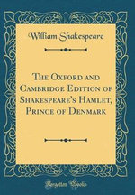 The Oxford and Cambridge Edition of Shakespeare's Hamlet, Prince of Denmark (Classic Reprint)