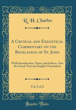A Critical and Exegetical Commentary on the Revelation of St. John, Vol. 2 of 2