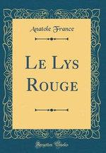 Le Lys Rouge (Classic Reprint)