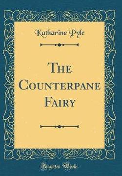 The Counterpane Fairy (Classic Reprint)