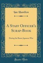 A Staff Officer's Scrap-Book