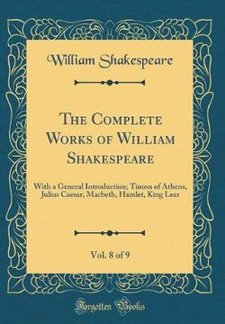 The Complete Works of William Shakespeare, Vol. 8 of 9