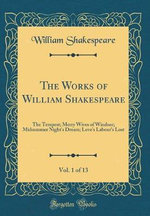 The Works of William Shakespeare, Vol. 1 of 13