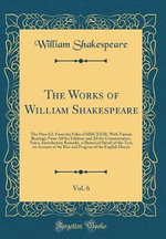 The Works of William Shakespeare, Vol. 6