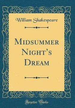 A Midsummer Night's Dream (Classic Reprint)