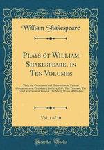 Plays of William Shakespeare, in Ten Volumes, Vol. 1 of 10
