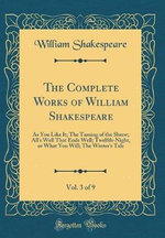 The Complete Works of William Shakespeare, Vol. 3 of 9