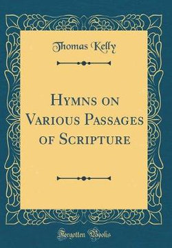 Hymns on Various Passages of Scripture (Classic Reprint)