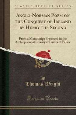 Anglo-Norman Poem on the Conquest of Ireland by Henry the Second