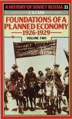 A History of Soviet Russia: 4 Foundations of a Planned Economy,1926-1929: Volume 2