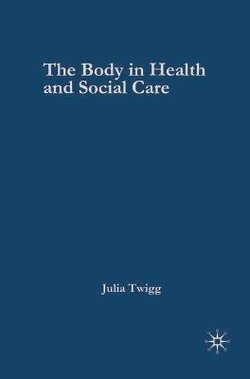 The Body in Health and Social Care