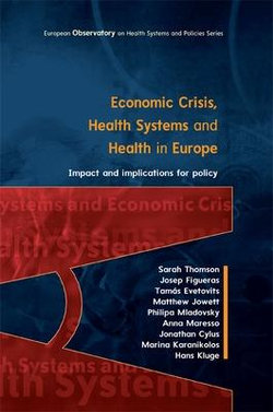 Economic Crisis, Health Systems and Health in Europe