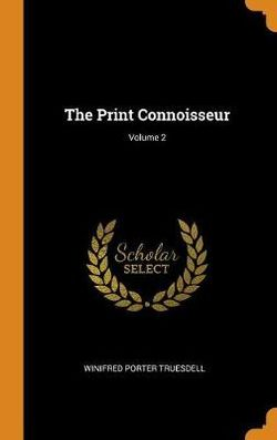 The Print Connoisseur; Volume 2