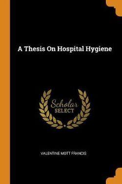 A Thesis on Hospital Hygiene