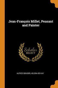 Jean-Francois Millet, Peasant and Painter