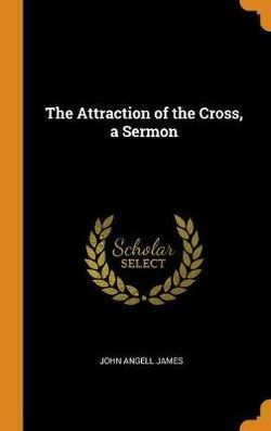 The Attraction of the Cross, a Sermon