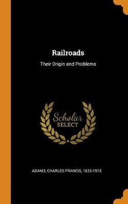 Railroads, Their Origin and Problems