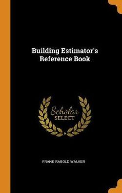 Building Estimator's Reference Book
