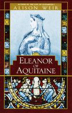 Eleanor of Aquitaine: a Life