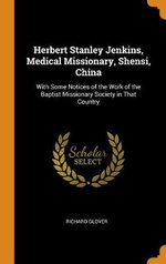 Herbert Stanley Jenkins, Medical Missionary, Shensi, China