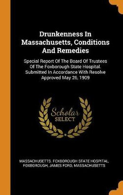 Drunkenness in Massachusetts, Conditions and Remedies