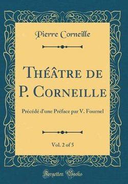 Theatre de P. Corneille, Vol. 2 of 5