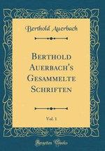 Berthold Auerbach's Gesammelte Schriften, Vol. 1 (Classic Reprint)