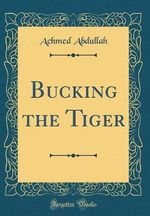 Bucking the Tiger (Classic Reprint)