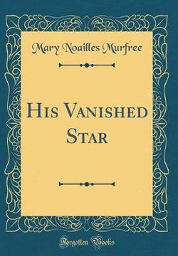 His Vanished Star (Classic Reprint)
