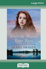 Where the Murray River Runs (16pt Large Print Edition)