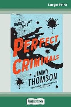 Perfect Criminals (16pt Large Print Edition)