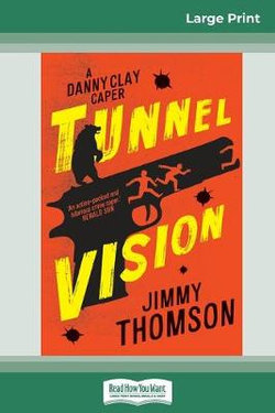 Tunnel Vision (16pt Large Print Edition)