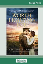 Worth Fighting For (16pt Large Print Edition)