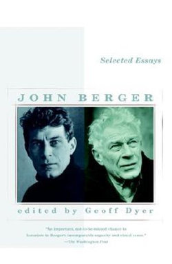 Selected Essays of John Berger