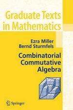 Combinatorial Commutative Algebra