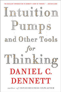 Intuition Pumps And Other Tools for Thinking