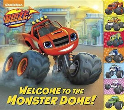 Welcome to the Monster Dome! (Blaze and the Monster Machines)