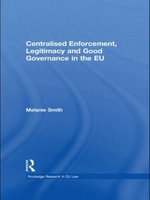 Centralised Enforcement, Legitimacy and Good Governance in the EU