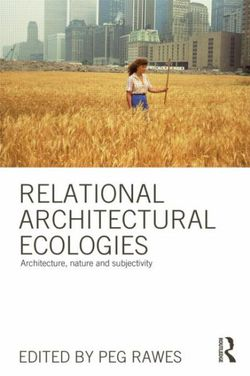 Relational Architectural Ecologies