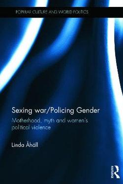 Sexing War/Policing Gender