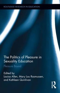 The Politics of Pleasure in Sexuality Education