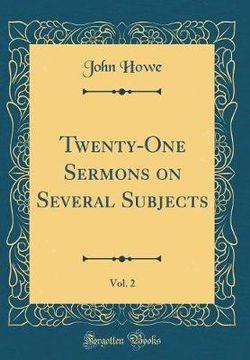 Twenty-One Sermons on Several Subjects, Vol. 2 (Classic Reprint)