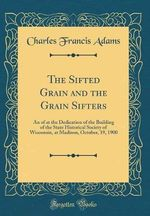 The Sifted Grain and the Grain Sifters